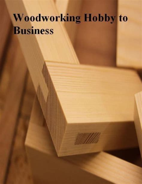 woodworking home business woodworking hobby to business by v t nook book ebook