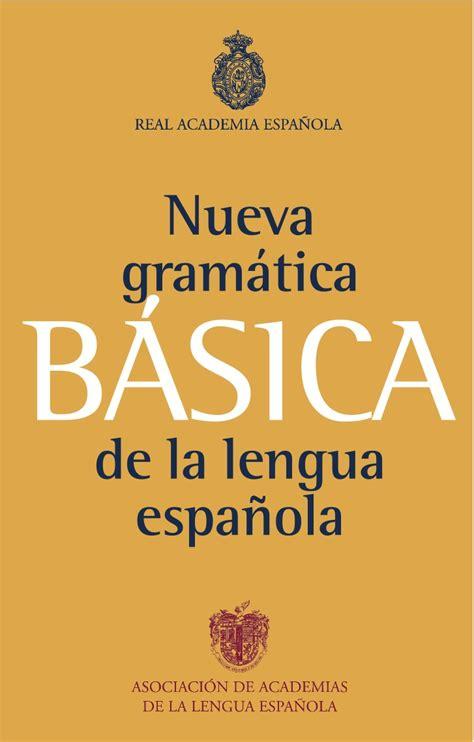 libro nueva gramatica de la la lengua espa 241 ola tiene una nueva gram 225 tica elcapitalfinanciero com