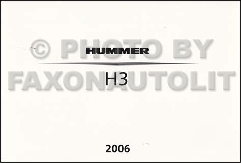 automotive repair manual 2006 hummer h2 user handbook 2006 hummer h3 owner s manual original
