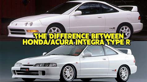 difference   jdmhonda acura integra type  youtube