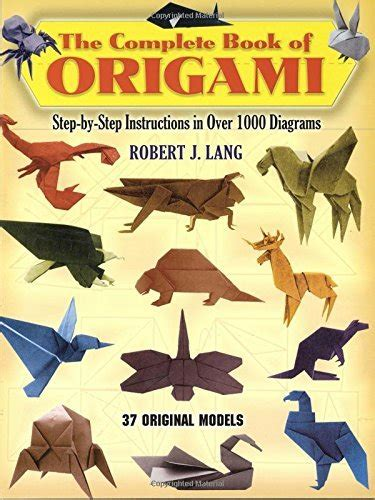 The Complete Book Of Origami - origami library the complete book of origami by robert j