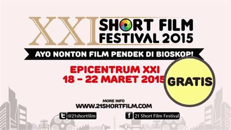 film bagus xxi desember 2015 xxi short film festival 2015 official trailer 2 youtube