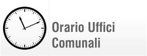 orari uffici comunali orario di apertura al pubblico degli uffici comunali