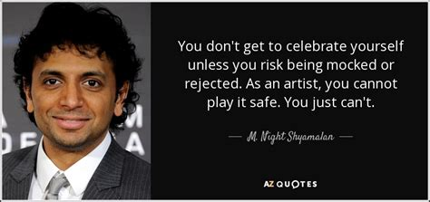 TOP 25 QUOTES BY M. NIGHT SHYAMALAN (of 62) | A-Z Quotes M Night Shyamalan Movies
