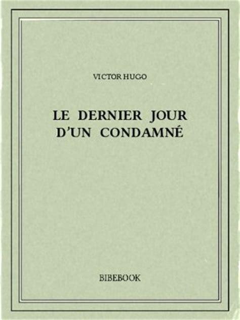 pdf libro e le dernier jour dun condamne edition illustree descargar le dernier jour d un condamn 233 hugo victor t 233 l 233 charger bibebook
