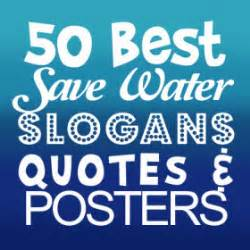 Posters and memes 42 great save water slogans quotes and posters