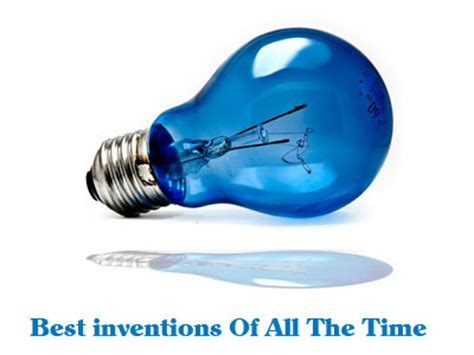 10 Greatest Inventions Of All Time For by Best Inventions Of All The Time