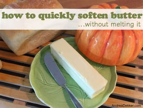 how to soften butter how to quickly soften butter without melting it andrea