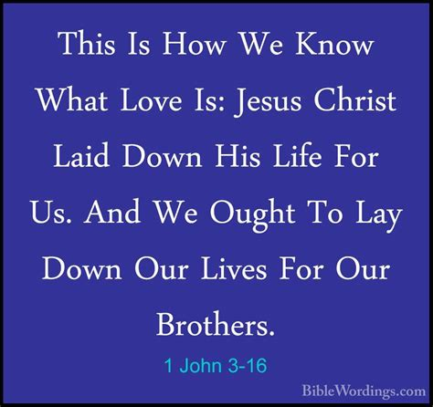 this is how we 1 john 3 16 this is how we know what love is jesus christ laid biblewordings com