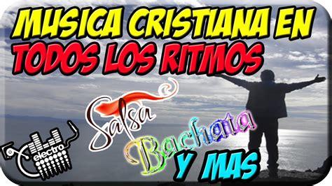 m sica cristiana gratis m sica cristiana en espanol musica cristiana en todos los ritmos electronica