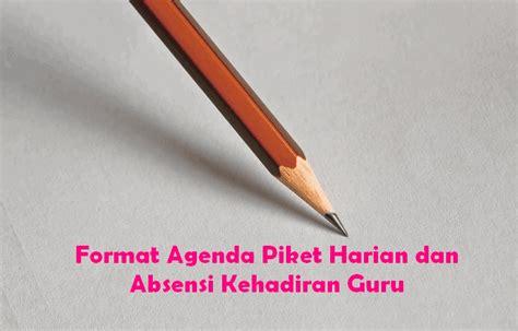 format absensi guru smp format agenda piket harian dan absensi kehadiran guru