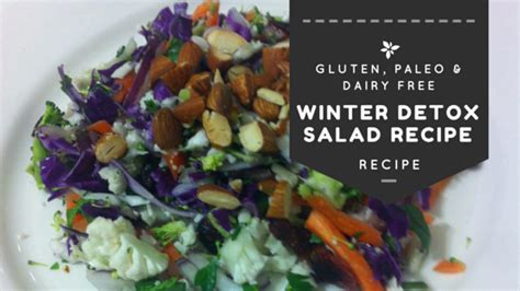 Winter Detox Recipes by Winter Detox Salad Recipe Gluten Free Dairy Free
