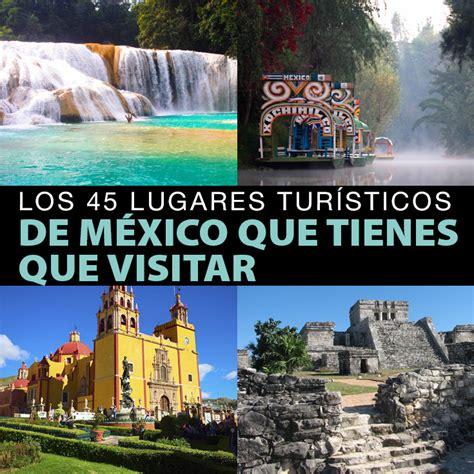 gua turstico de las ciudades de portugal lugares de los 45 lugares tur 237 sticos de m 233 xico que tienes que visitar