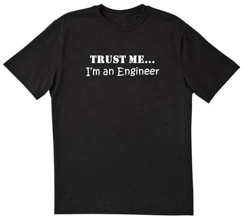 Tshirtt Shirtkaos Trust Me Im An Engineer Black trust me i m an engineer engineering t shirt black ebay