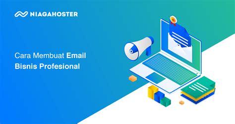 membuat email bisnis profesional niagahoster blog