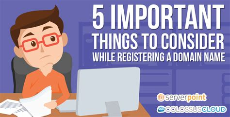 5 Essential Things To Consider 5 Important Things To Consider While Registering A Domain Name