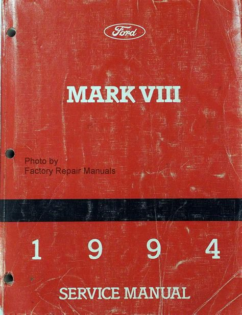service and repair manuals 1994 lincoln mark viii lane departure warning 1994 lincoln mark viii factory service manual original shop repair factory repair manuals