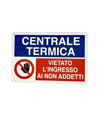 cartello vietato l ingresso cartello centrale idrica vietato l ingresso