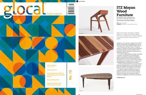 home furniture design magazine glocal design magazine itz mayan wood furniture