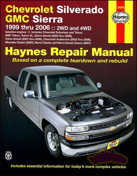 free download parts manuals 2005 gmc sierra 1500 auto manual chevrolet silverado gmc sierra shop service repair manual haynes truck chilton ebay