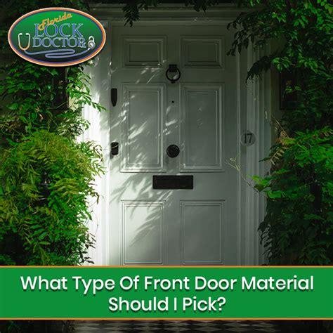 type  front door material   pick florida