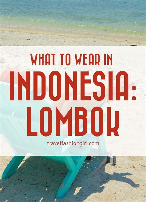 What To Wear In Indonesia Lombok And The Gili Islands