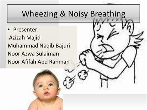 wheezing and wheezing and noisy breathing seminar