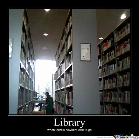 Library Memes - library by medraen meme center