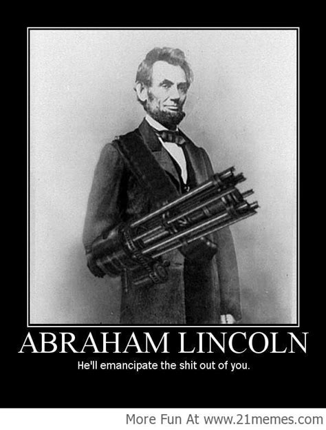 Abe Lincoln Meme - good guy abraham lincoln www 21memes com funnymemes
