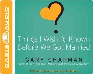 things i wish id 0802481833 things i wish i d known before we got married gary chapman 9781598597776
