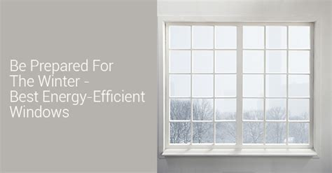 Best Replacement Windows For Your Home Inspiration Energy Efficient Windows Upvc Energy Efficiency Hton Windows U With Energy