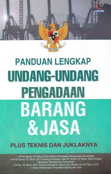 Buku Pegangan Pengadaan Barang Dan Jasa bukukita panduan lengkap undang undang pengadaan barang dan jasa