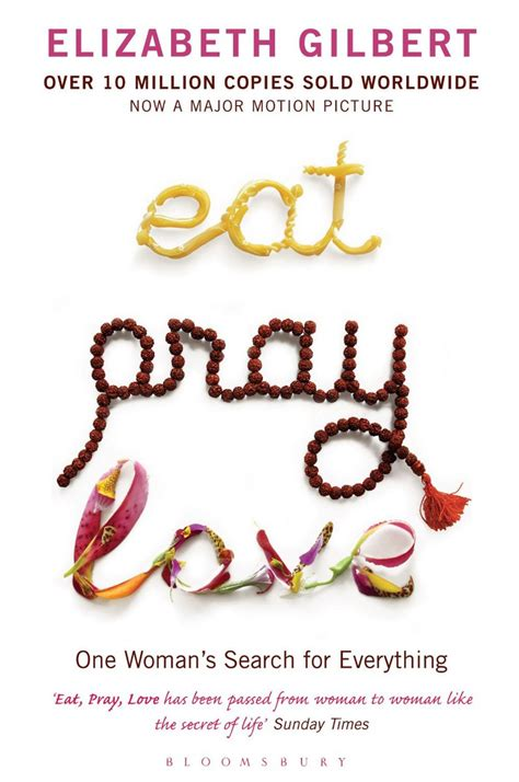 Book Review Eat Pray By Elizabeth Gilbert by Eat Pray S Elizabeth Gilbert S New Who Is She