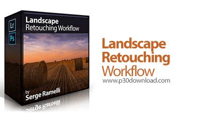 retouching workflow photoserge landscape retouching workflow a2z p30