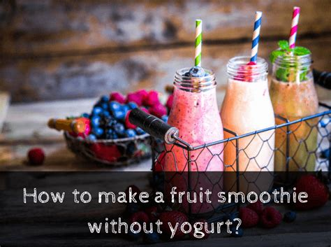 how to make a fruit smoothie without yogurt
