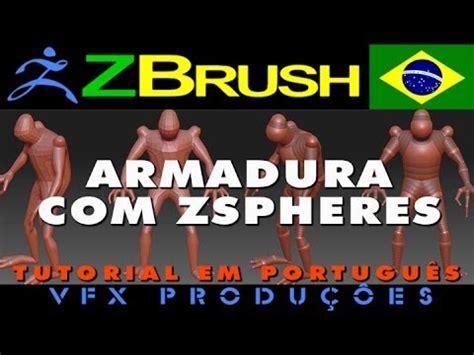 Tutorial Zbrush Em Portugues | tutorial zbrush portugu 234 s armadura em zspheres para