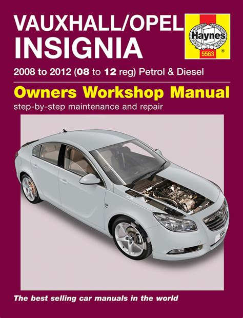 what is the best auto repair manual 2009 pontiac g8 free book repair manuals haynes 5563 workshop repair manual vauxhall opel insignia petrol diesel 08 12 ebay