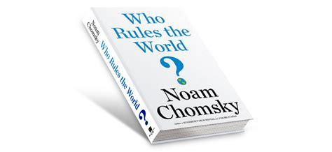 libro who rules the world astillas de realidad chomsky quot arabia saud 205 es el centro del islamismo radical quot