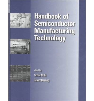 handbook of semiconductor manufacturing technology second edition books handbook of semiconductor manufacturing technology