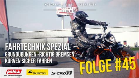 Motorrad Kurven Fahren Youtube by Motorradreise Tv Folge 45 Motorrad Fahrtechnik Richtig