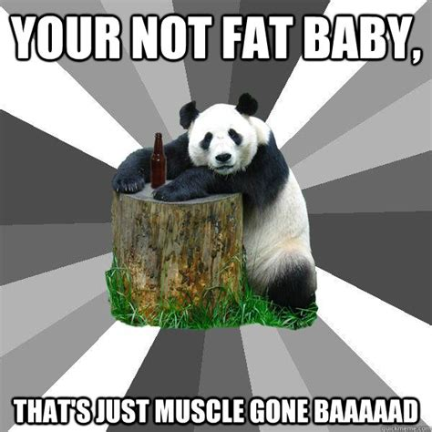 Pick Up Line Panda Meme - your not fat baby that s just muscle gone baaaaad