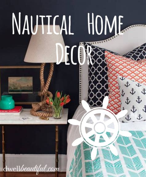 dwell home decor nautical home decor dwell beautiful