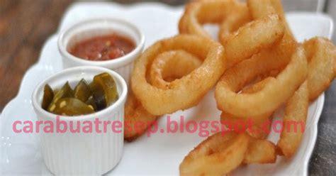 membuat bawang bombay goreng onion ring resep