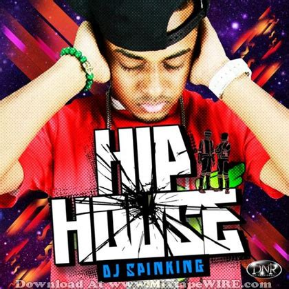 house music mixtapes free download dj spinking hip house music official mixtape mixtape download