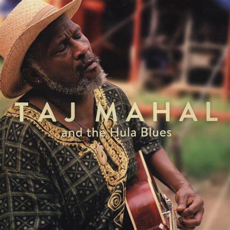 malayalam mappila album taj mahal taj mahal and the hula blues band taj mahal and the hula