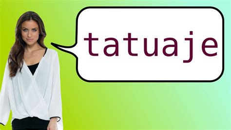 how to say tattoo in spanish how to say in