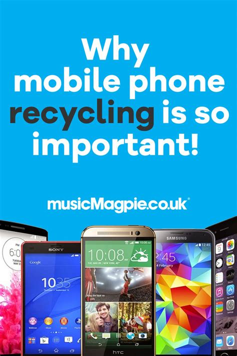 mobile phone recycling why mobile phone recycling is so important musicmagpie
