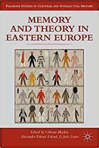 memories and studies books memory and theory in eastern europe palgrave
