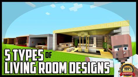 types of living room 5 types of living room designs in minecraft
