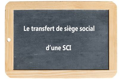 transfert siege social sci le coin des entrepreneurs cr 233 ation reprise et gestion d
